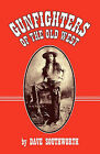 Gunfighters of the Old West by Dave Southworth (Paperback / softback, 2010)