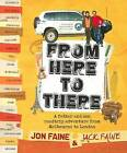 From Here to There: A Father and Son Roadtrip from Melbourne to London by Jack Faine, Jonathan Faine (Paperback, 2010)