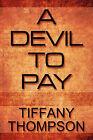 A Devil to Pay by Tiffany Thompson (Paperback / softback, 2010)