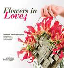 Flowers in Love 4: 4 by Moniek Vanden Berghe (Hardback, 2014)