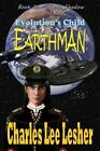 Evolution's Child - Earthman by Charles Lee Lesher (Paperback / softback, 2015)