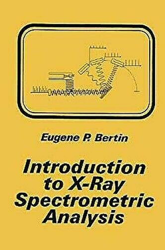 Introduction To Röntgenbild Spectrometric Analysis von Bertin, Eugene P