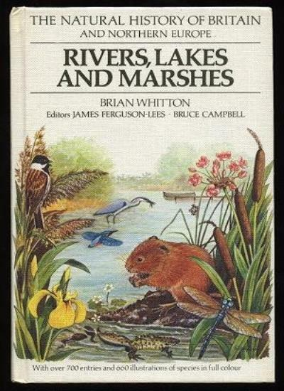 Rivers, Lakes and Marshes (Natural History of Britain & North Europe),Brian A.