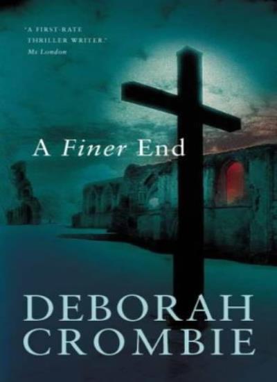 A Finer End By Deborah Crombie. 9780330482448
