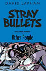 Stray Bullets Volume 3: Other People by David Lapham (Paperback, 2015)