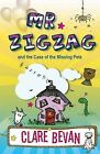 Mr. Zig Zag: and the Case the Missing Pets by Clare Bevan (Paperback, 2011)