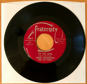 NORTHERN SOUL 45  ALBERT WASHINGTON & THE KINGS  I'm the Man  FRATERNITY  RARE