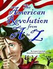 The American Revolution from A to Z by Laura Crawford (Hardback, 2009)