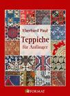 Teppiche für Anfänger von Eberhard Paul (2014, Taschenbuch)