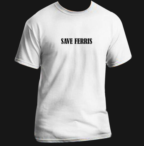 Save Ferris Funny Movie T Shirt Adult Black White Custom