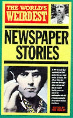 """AS NEW"" World's Weirdest Newspaper Stories, Thestrange But True, Tim Healey, Bo"