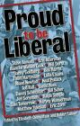 Proud to Be Liberal (2006, Paperback)