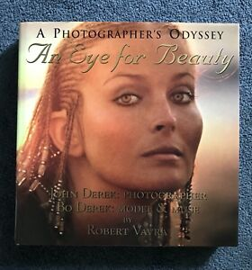 Signed By Bo Derek An Eye For Beauty A Photographer S Odyssey