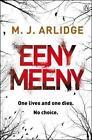 Eeny Meeny von M. J. Arlidge (2014, Taschenbuch)
