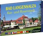 Bad Langensalza - Kur- und Rosenstadt in Thüringen - Ein Bildband von Harald Rockstuhl (2015, Gebundene Ausgabe)