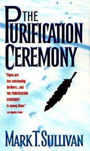 Mark T Sullivan / Purification Ceremony Suspense Mass Market 1998 Avon Books