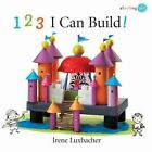 123 I Can Build! by Irene Luxbacher (Paperback / softback, 2010)