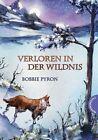 Verloren in der Wildnis von Bobbie Pyron (2012, Gebundene Ausgabe)
