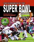 The Economics of the Super Bowl by Reagan Miller (Hardback, 2013)