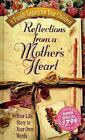 Reflections from a Mother's Heart (1998, Hardcover)