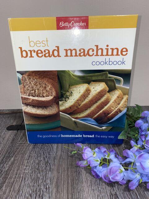 Betty Crocker Best Bread Machine Cookbook The Goodness of ...