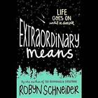 Extraordinary Means by Robyn Schneider (CD-Audio, 2015)