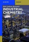 Industrial Chemistry von Mark Anthony Benvenuto (2013, Taschenbuch)