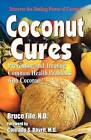 Coconut Cures: Preventing and Treating Common Health Problems with Coconut by Bruce Fife (Paperback, 2005)