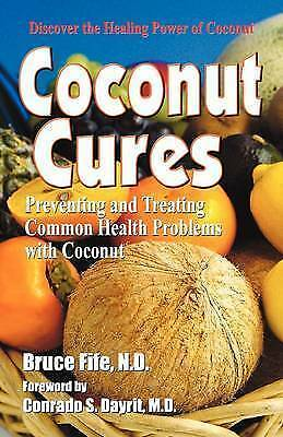 1 of 1 - Coconut Cures: Preventing and Treating Common Health Problems with Coconut by Br
