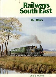 Various-Contributors-RAILWAYS-SOUTH-EAST-THE-ALBUM-Hardback-BOOK