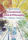 Grundwissen Ethik/ Philosophie von Barbara Brüning (2008, Taschenbuch)