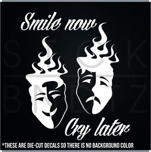 SMILE NOW CRY LATER JDM FUNNY DECAL STICKER MACBOOK CAR TRUCK - Funny decal stickers for cars