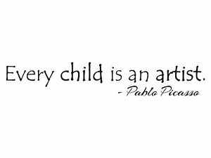 Every Child Is An Artist Pablo Picasso Nursery Artwork