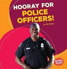 Hooray for Police Officers! by Elle Parkes (Paperback / softback, 2016)