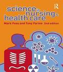 Science in Nursing and Health Care by Mark A. Foss, Tony Farine (Hardback, 2014)