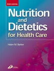 Nutrition and Dietetics for Health Care by Helen M. Barker (Paperback, 2002)