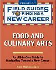 Food and Culinary Arts: Field Guide to Finding a New Career by Ken Mondschein (Paperback, 2009)