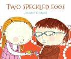 Two Speckled Eggs by Jennifer K Mann (Hardback, 2014)