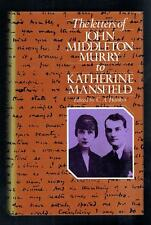 The Letters of John Middleton Murry To Katherine Mansfield. Hutchinson 1989 Good