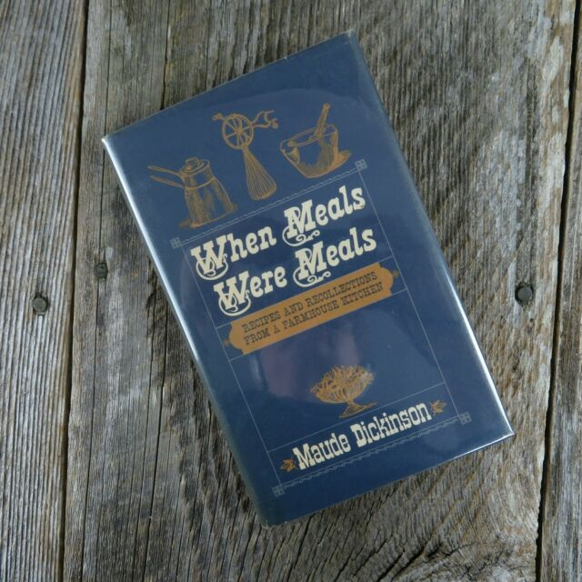 Vintage Cookbook When Meals Were Meals Maude Dickinson 1967 First Printing