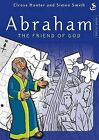 Abraham the Friend of God by Elrose Hunter (Paperback, 2008)