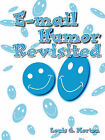 E-mail Humor Revisited by Louis G. Morton (Paperback, 2006)