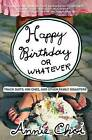 Happy Birthday or Whatever: Track Suits, Kim Chee, and Other Family Disasters by Annie Choi (Paperback / softback, 2007)