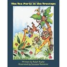 Tea Party in The Tree Tops 9781438980003 by Ralph Kayler Paperback