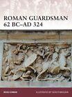 Roman Guardsman 62 BC-AD 324 by Ross Cowan (Paperback, 2014)
