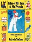 Tales of Mr. Bear & His Friends 1 Toulson Patricia 1425928617
