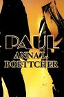 Paul by Anna L Boettcher (Paperback / softback, 2012)
