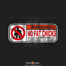 WARNING no fat chicks Aufkleber keine dicken Frauen Sticker Auto Decal dub jdm
