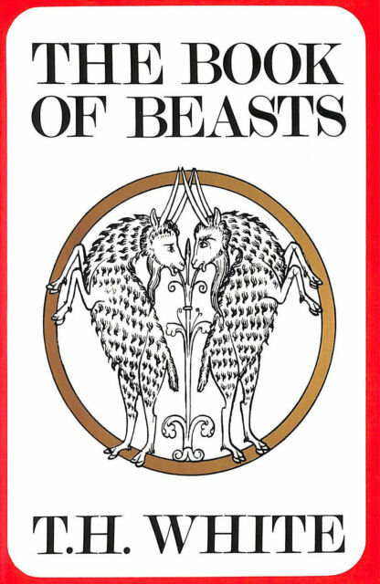 The Book Of Beasts by White, T. H. [Translator]