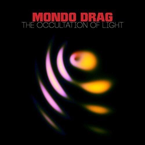 Mondo Drag - Occultation of Light [New CD]